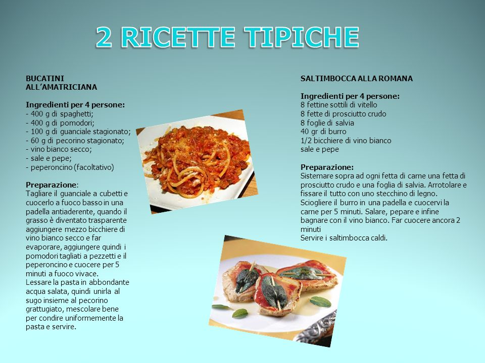 2 RICETTE TIPICHE BUCATINI ALL'AMATRICIANA Ingredienti per 4 persone: