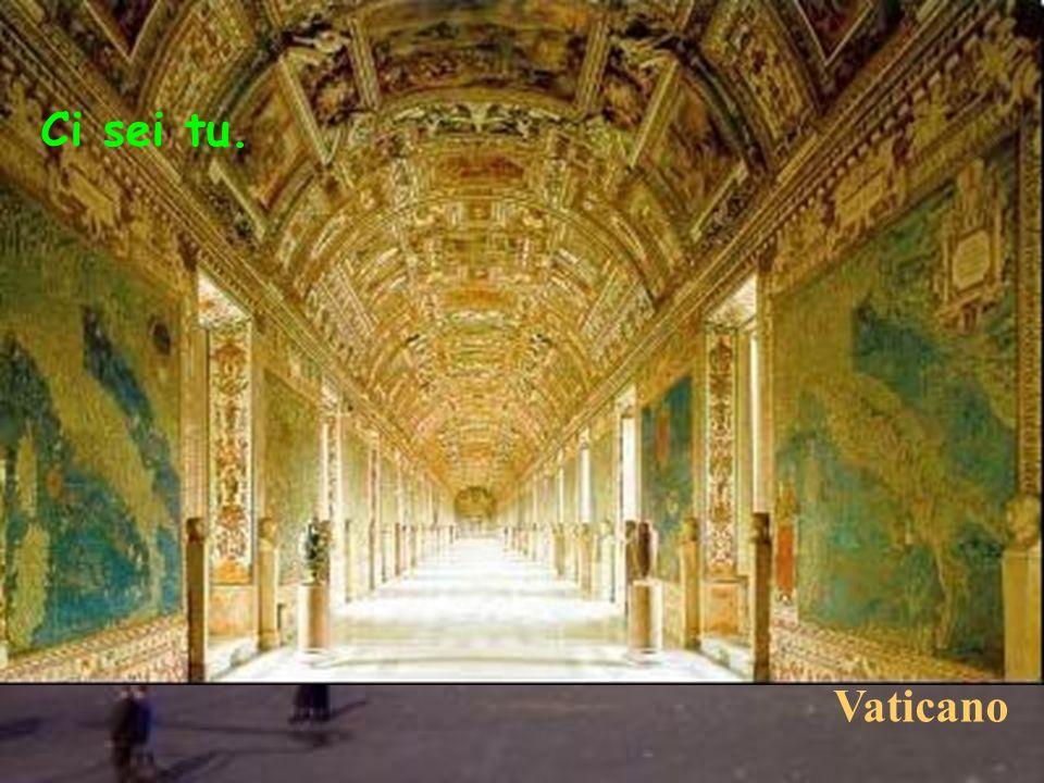Ci sei tu. Vaticano