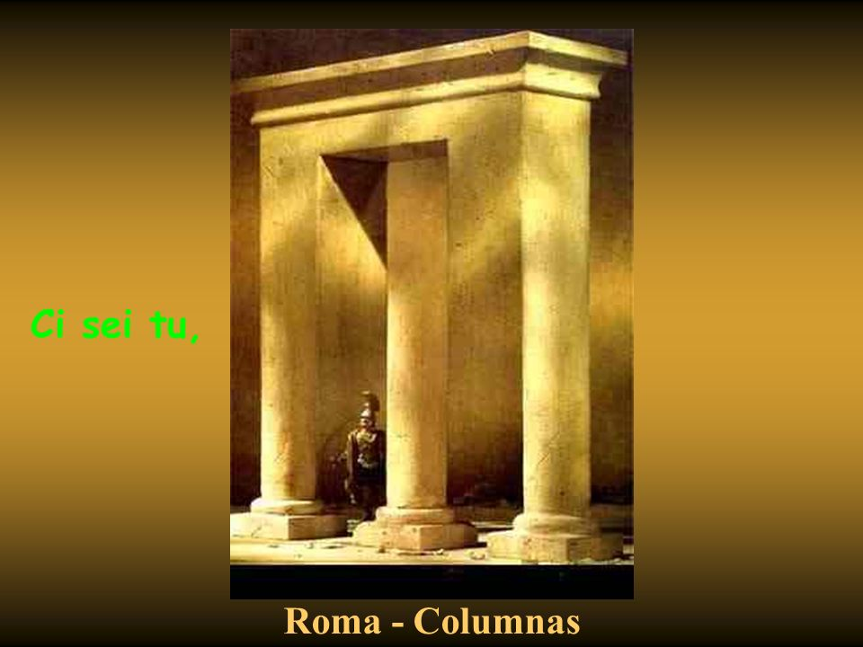 Ci sei tu, Roma - Columnas