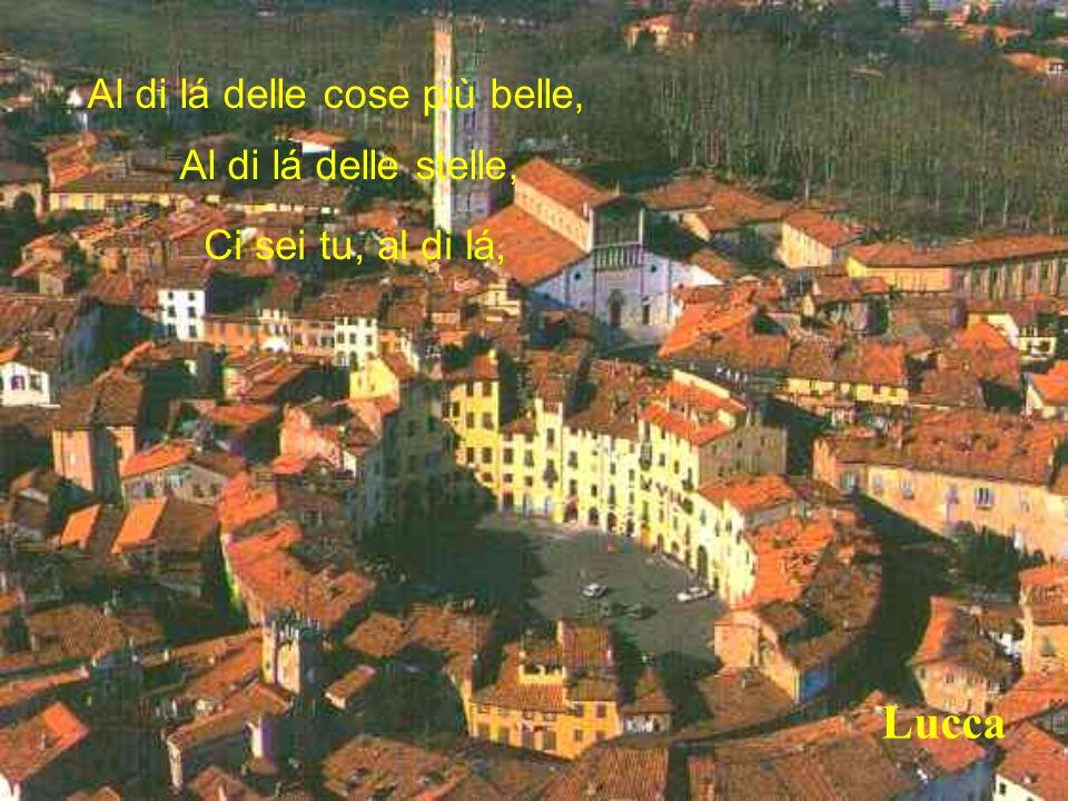Lucca Al di lá delle cose più belle, Al di lá delle stelle,