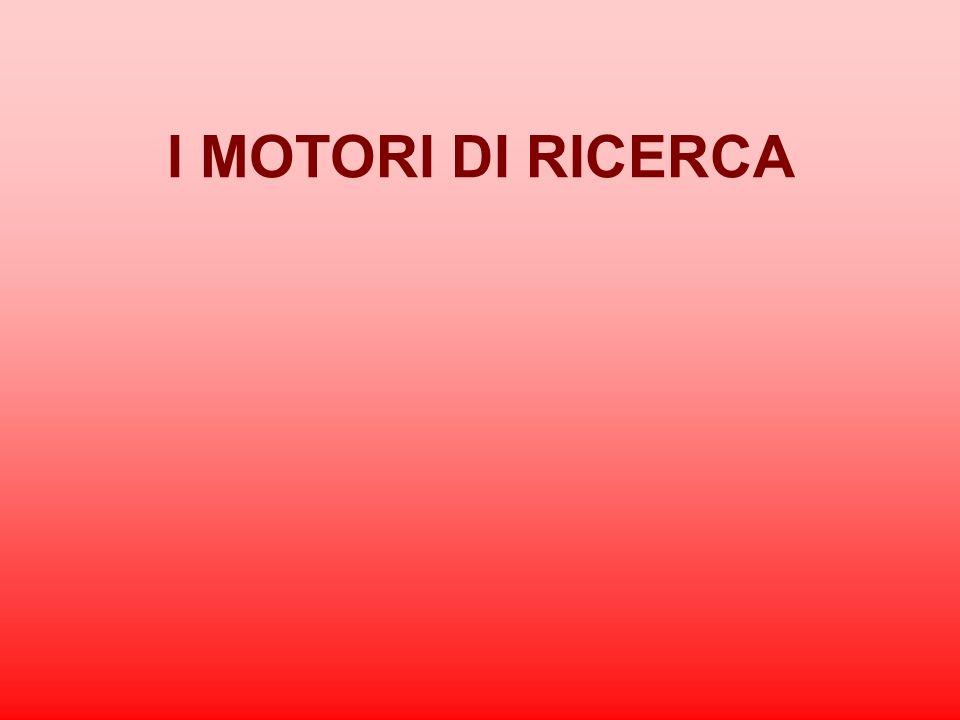 I MOTORI DI RICERCA