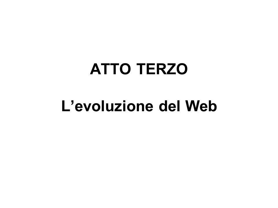 ATTO TERZO L'evoluzione del Web