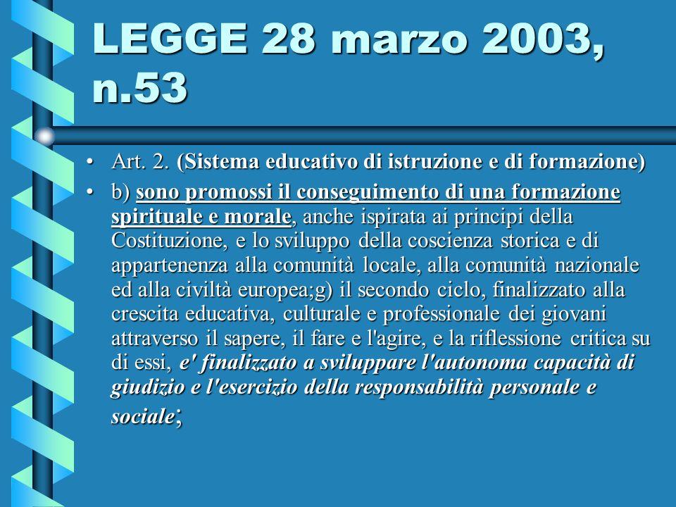 LEGGE 28 marzo 2003, n.53 Art. 2. (Sistema educativo di istruzione e di formazione)