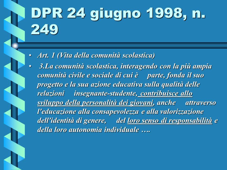 DPR 24 giugno 1998, n. 249 Art. 1 (Vita della comunità scolastica)