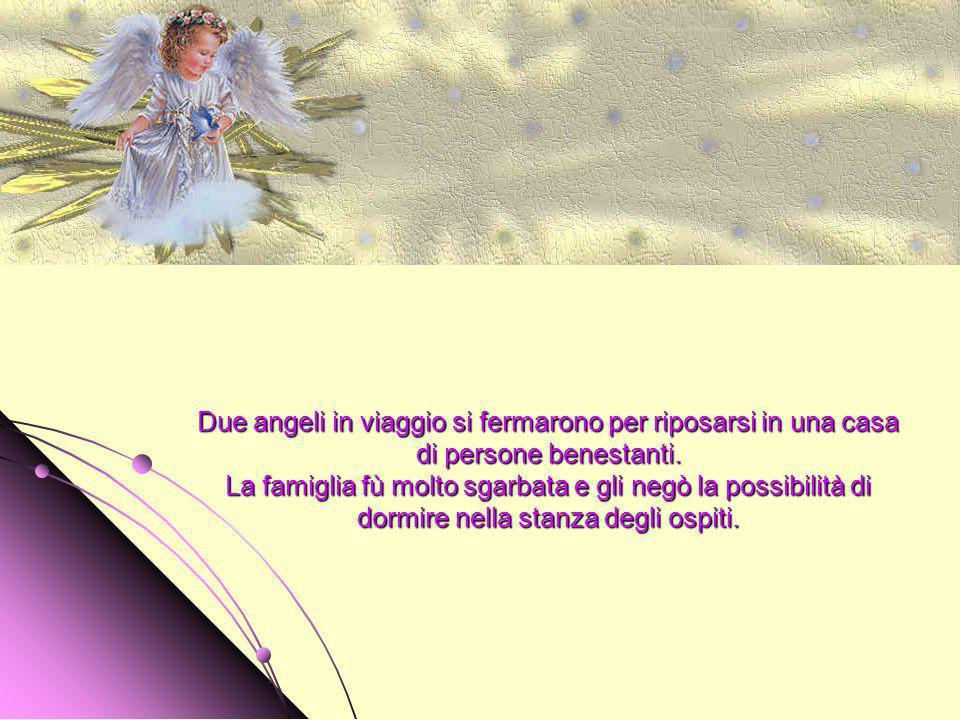 Due angeli in viaggio si fermarono per riposarsi in una casa di persone benestanti.