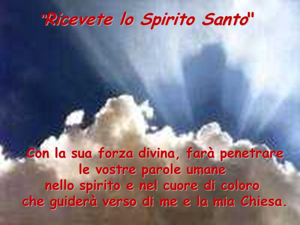 Ricevete lo Spirito Santo
