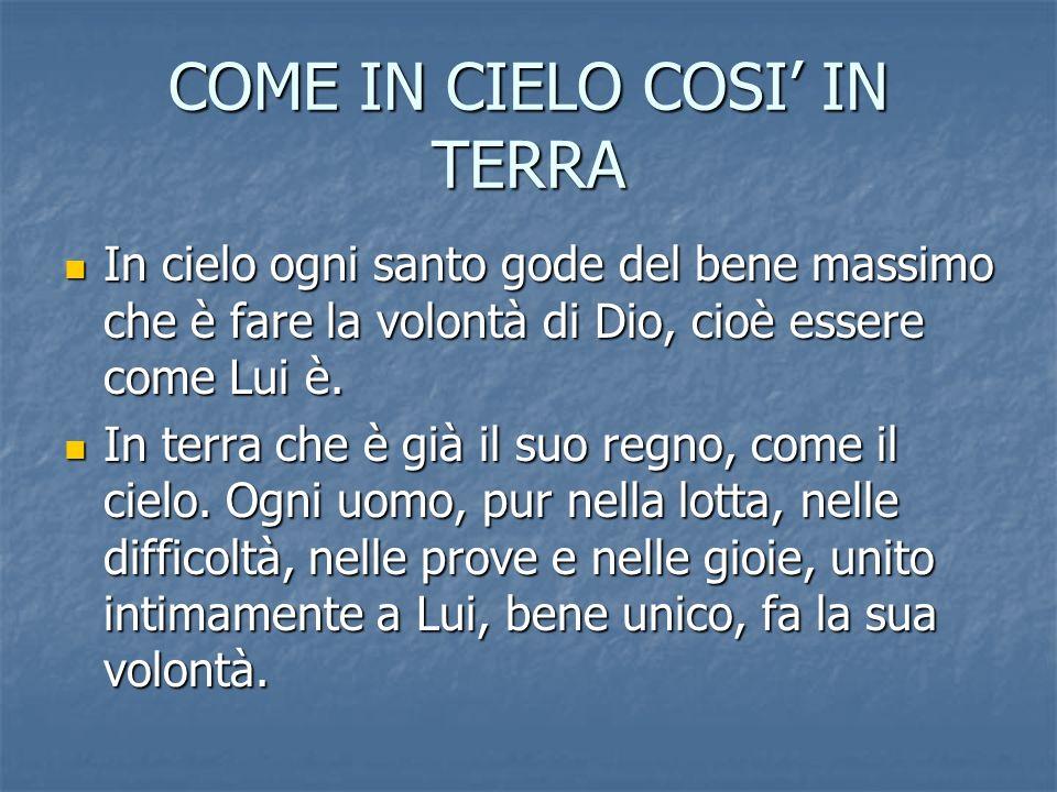 COME IN CIELO COSI' IN TERRA