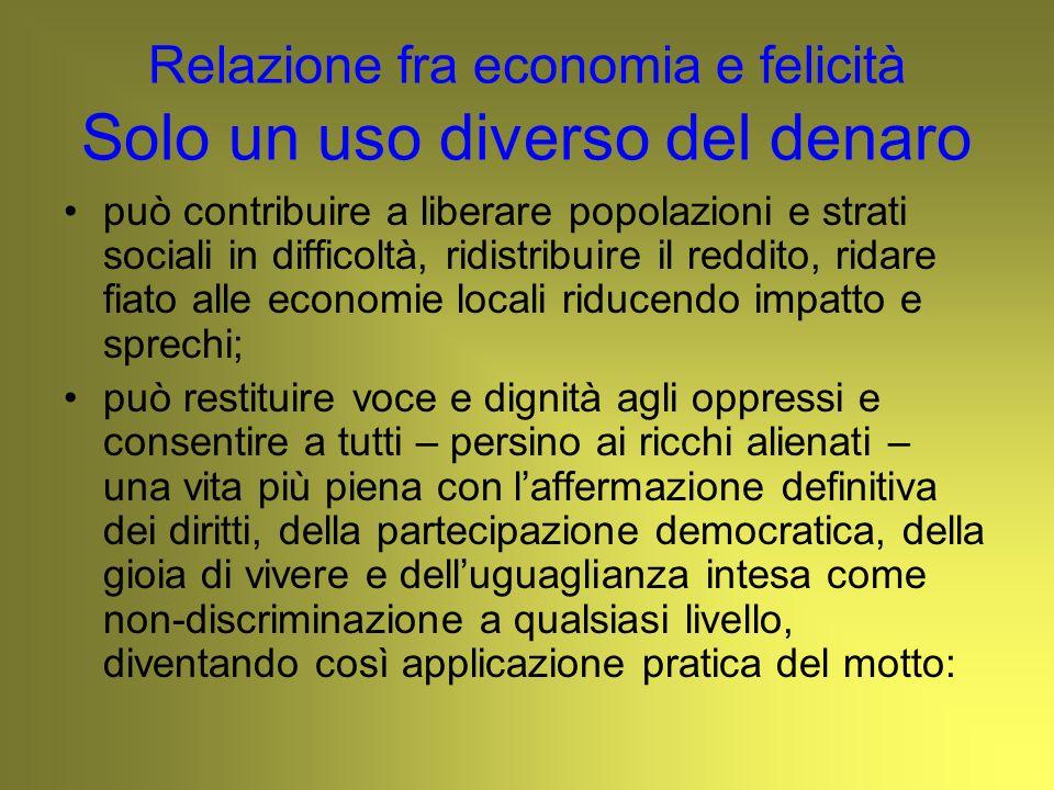 Relazione fra economia e felicità Solo un uso diverso del denaro