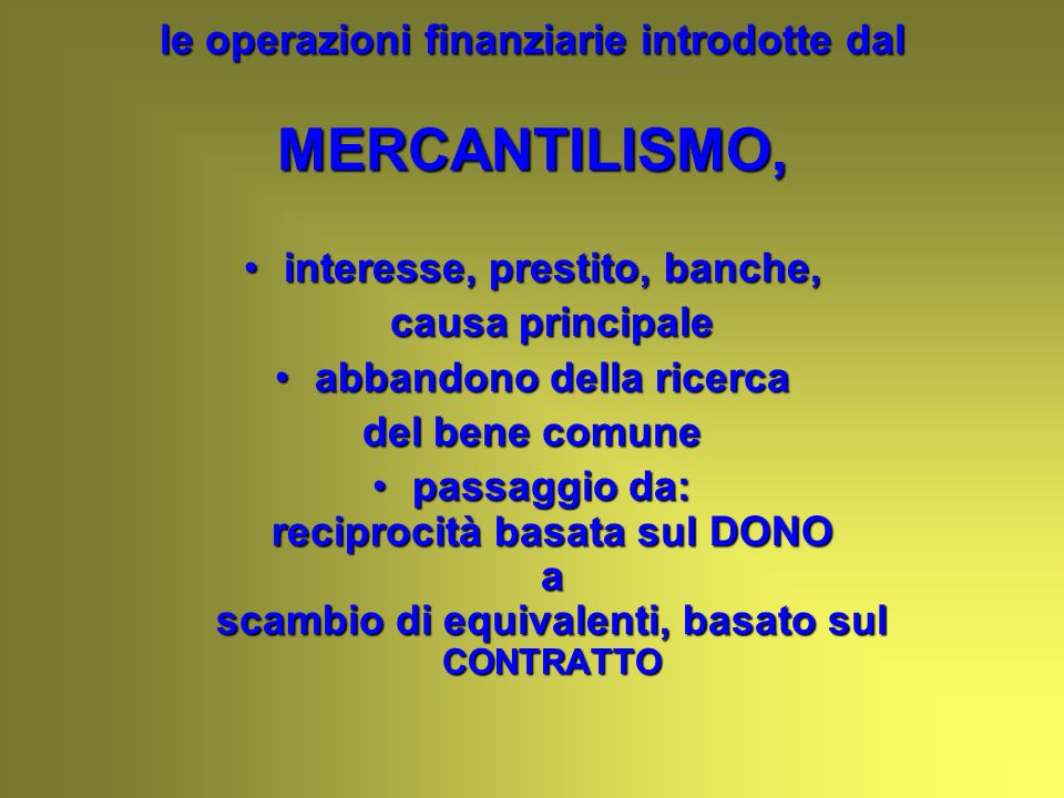 le operazioni finanziarie introdotte dal MERCANTILISMO,