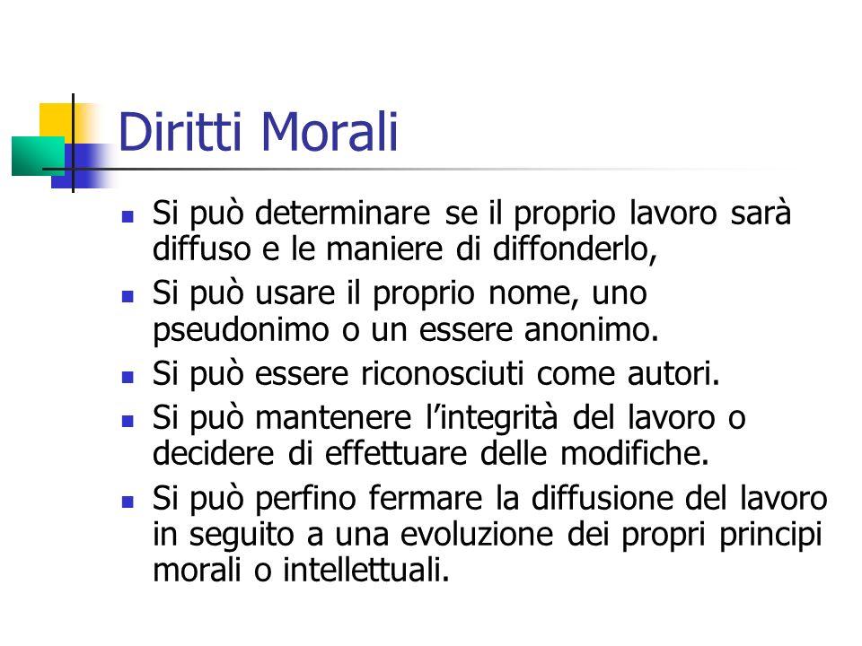 Diritti MoraliSi può determinare se il proprio lavoro sarà diffuso e le maniere di diffonderlo,