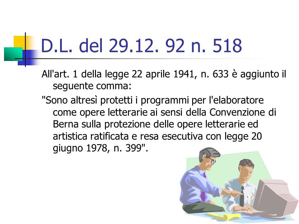 D.L. del 29.12. 92 n. 518 All art. 1 della legge 22 aprile 1941, n. 633 è aggiunto il seguente comma: