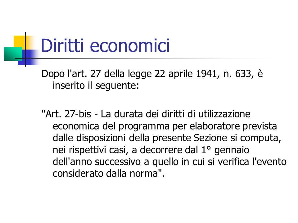 Diritti economici Dopo l art. 27 della legge 22 aprile 1941, n. 633, è inserito il seguente: