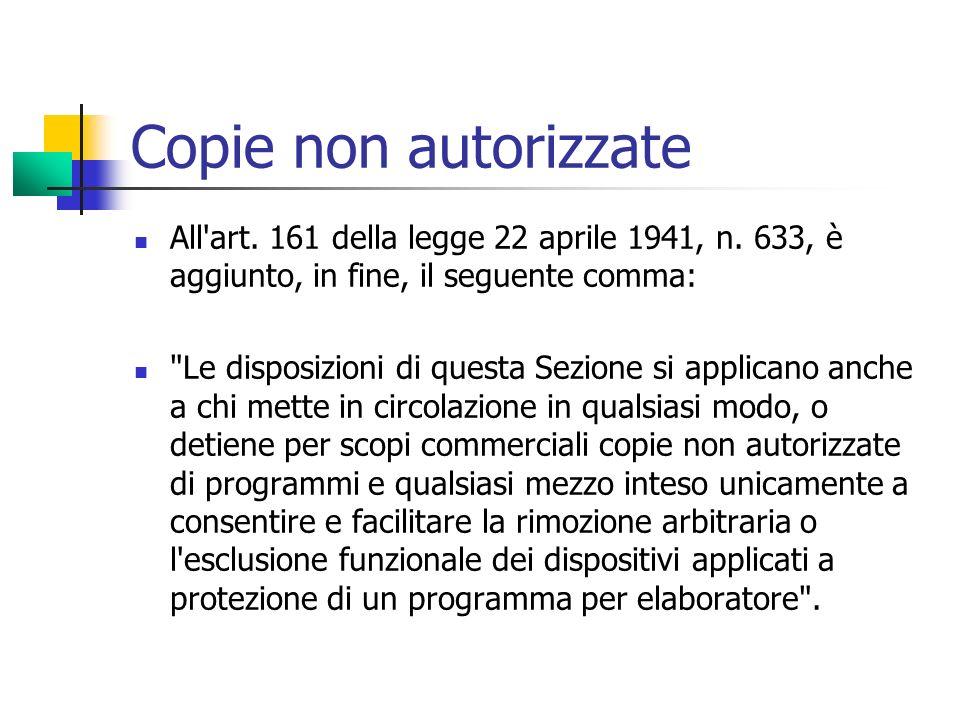 Copie non autorizzateAll art. 161 della legge 22 aprile 1941, n. 633, è aggiunto, in fine, il seguente comma: