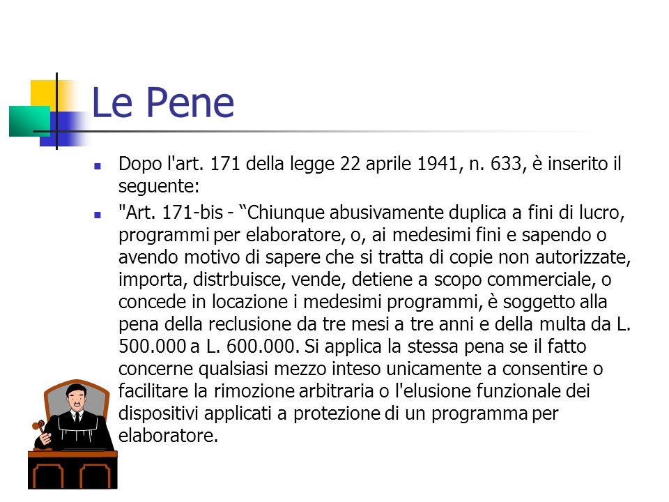 Le Pene Dopo l art. 171 della legge 22 aprile 1941, n. 633, è inserito il seguente:
