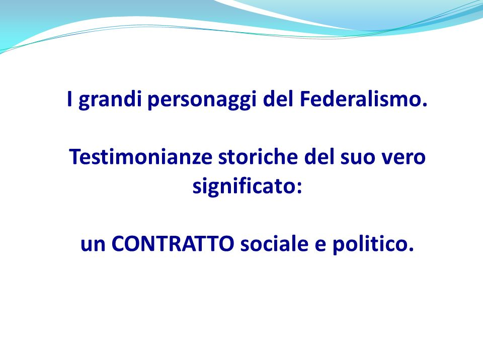 I grandi personaggi del Federalismo
