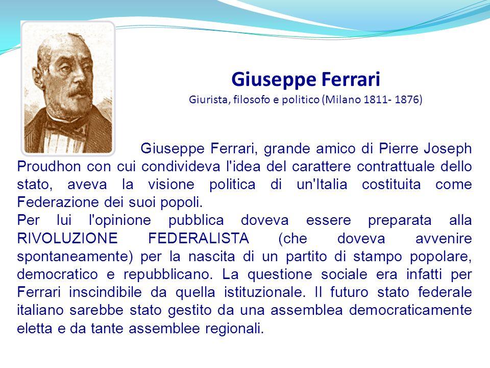 Giuseppe Ferrari Giurista, filosofo e politico (Milano 1811- 1876)