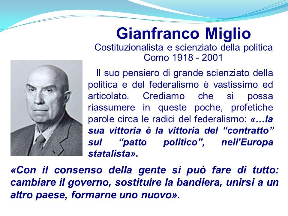 Gianfranco Miglio Costituzionalista e scienziato della politica Como 1918 - 2001