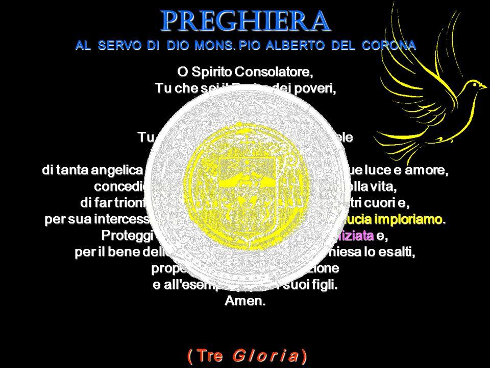 PREGHIERA AL SERVO DI DIO MONS. PIO ALBERTO DEL CORONA