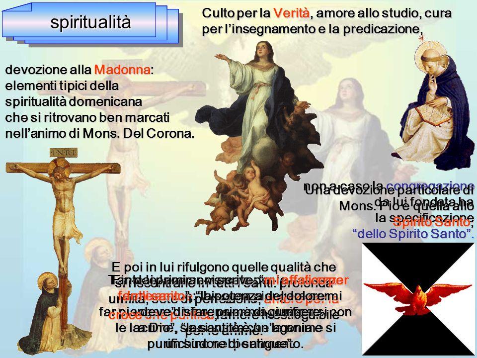 spiritualità Culto per la Verità, amore allo studio, cura per l'insegnamento e la predicazione,