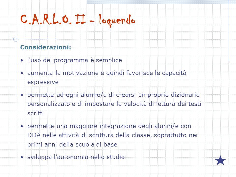 C.A.R.L.O. II - loquendo Considerazioni:
