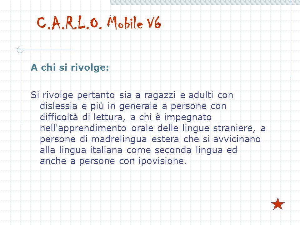 C.A.R.L.O. Mobile V6 A chi si rivolge: