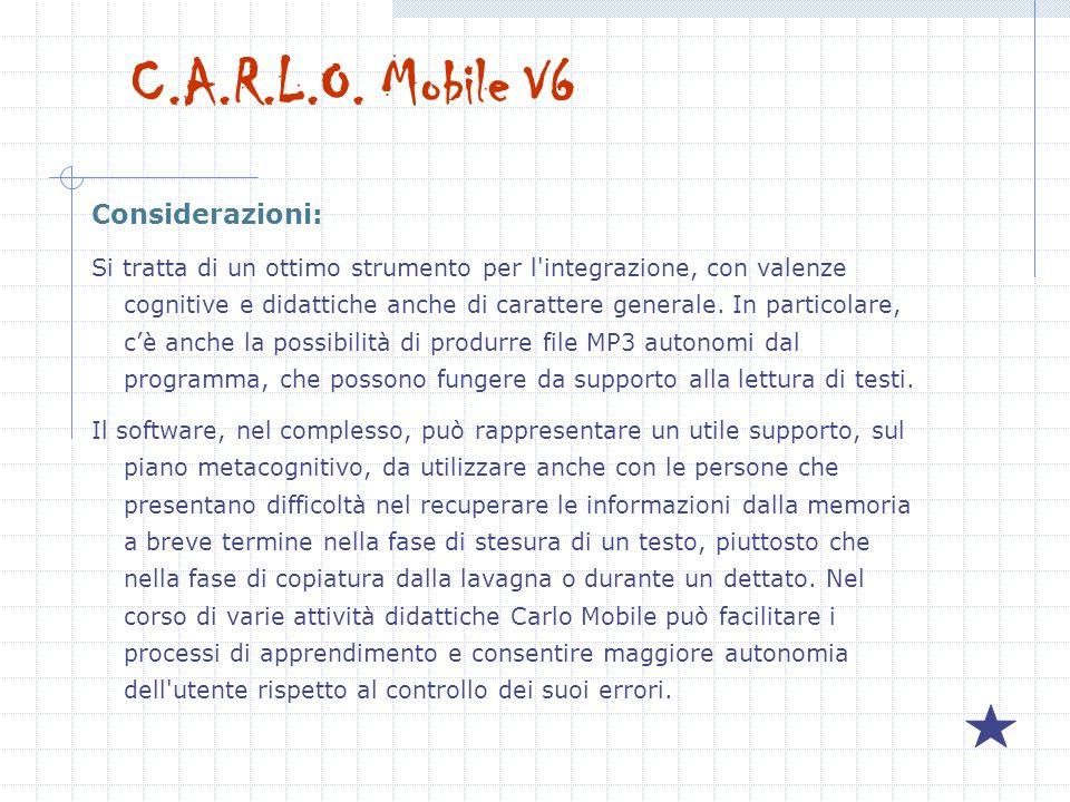 C.A.R.L.O. Mobile V6 Considerazioni: