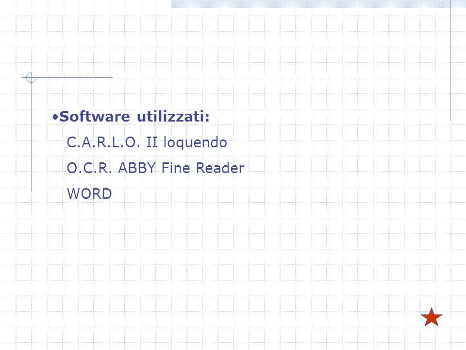Software utilizzati: C.A.R.L.O. II loquendo O.C.R. ABBY Fine Reader WORD