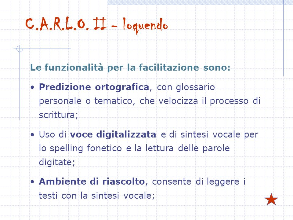C.A.R.L.O. II - loquendo Le funzionalità per la facilitazione sono: