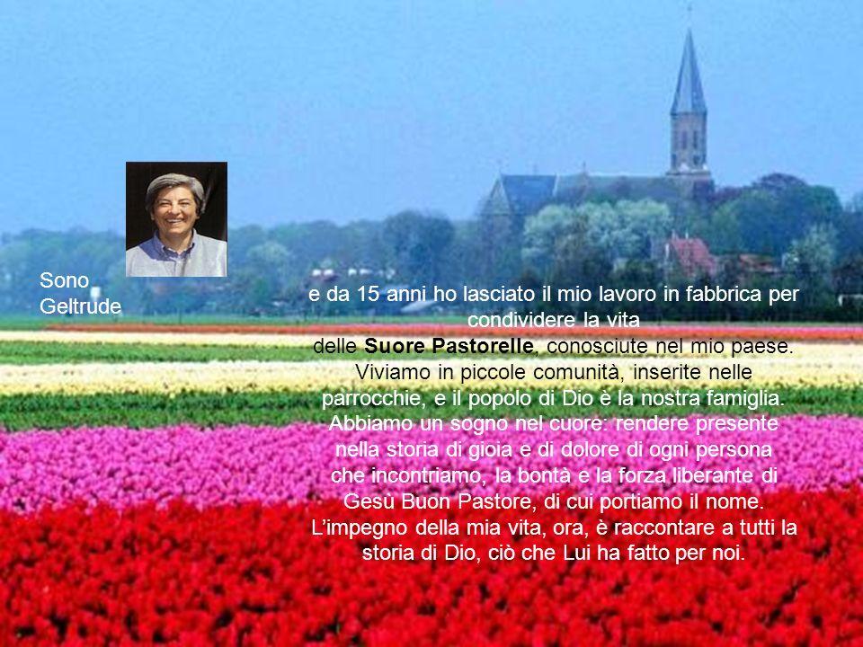 delle Suore Pastorelle, conosciute nel mio paese.
