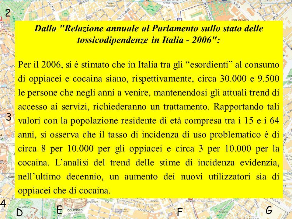 Dalla Relazione annuale al Parlamento sullo stato delle tossicodipendenze in Italia - 2006 :
