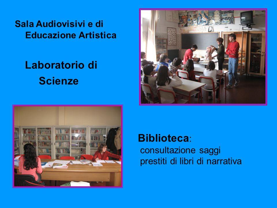 Laboratorio di Scienze Sala Audiovisivi e di Educazione Artistica
