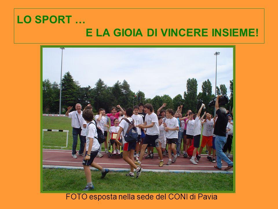 LO SPORT … E LA GIOIA DI VINCERE INSIEME!