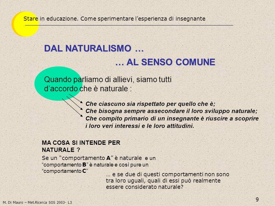 DAL NATURALISMO … … AL SENSO COMUNE