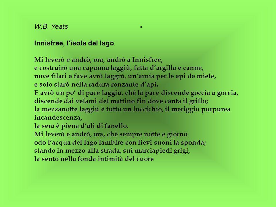 . W.B. Yeats Innisfree, l isola del lago