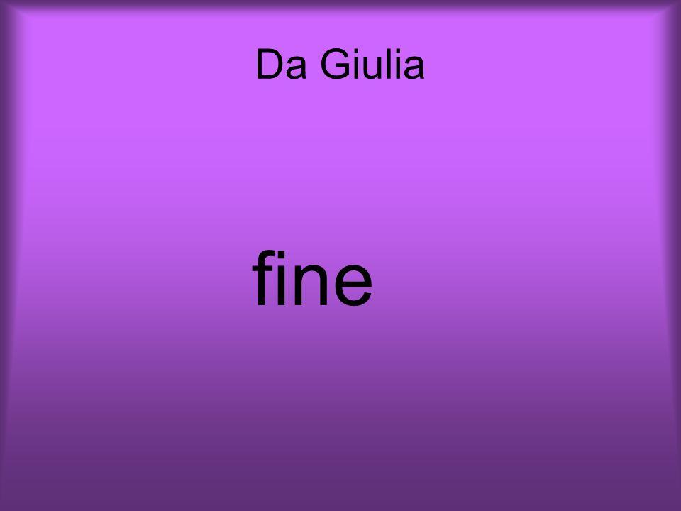 Da Giulia fine