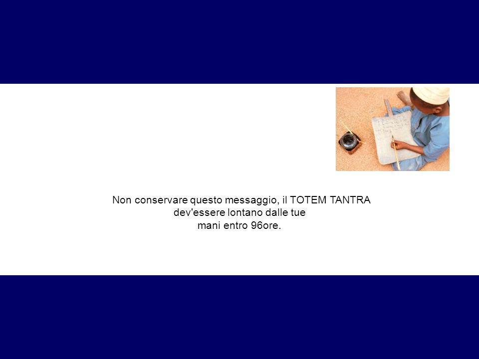 Non conservare questo messaggio, il TOTEM TANTRA