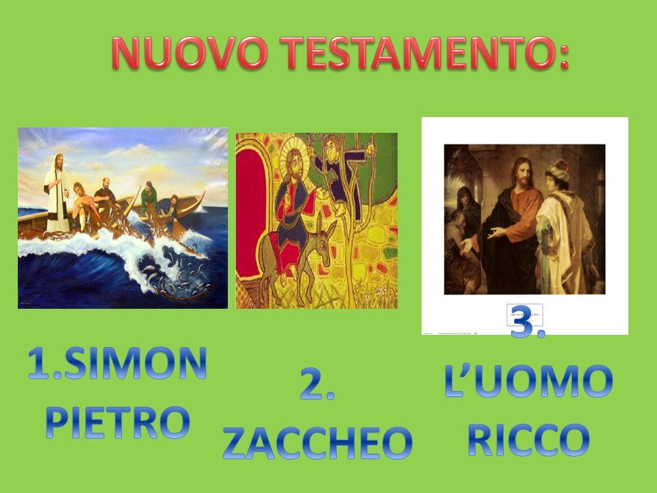 NUOVO TESTAMENTO: 3. L'UOMO RICCO 1.SIMON PIETRO 2. ZACCHEO