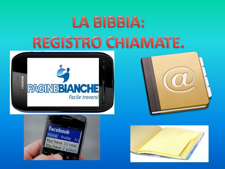 LA BIBBIA: REGISTRO CHIAMATE.