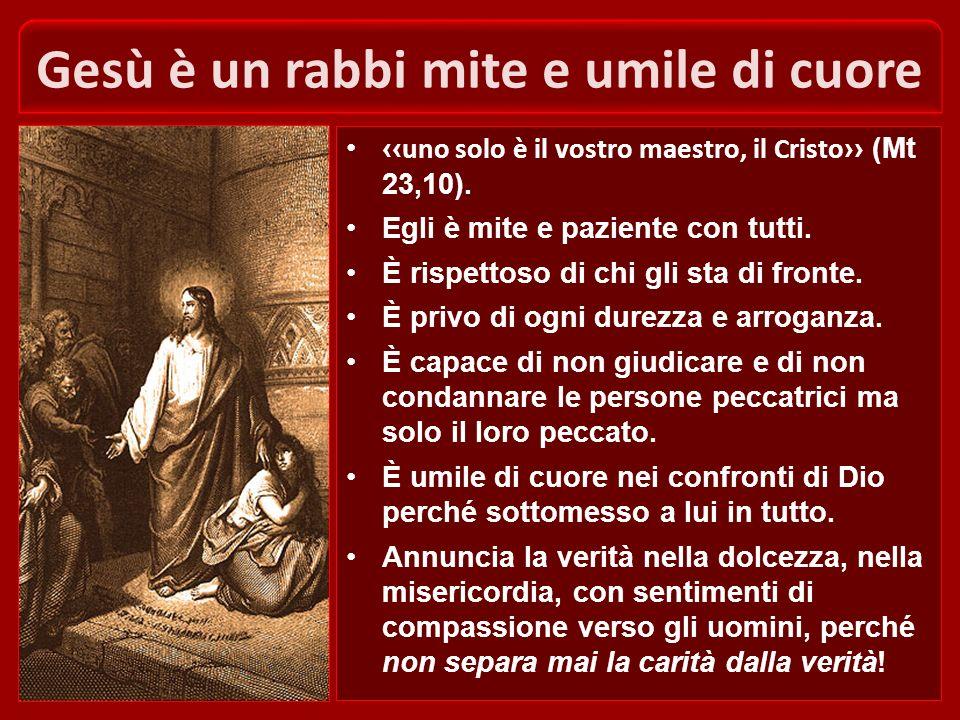 Gesù è un rabbi mite e umile di cuore