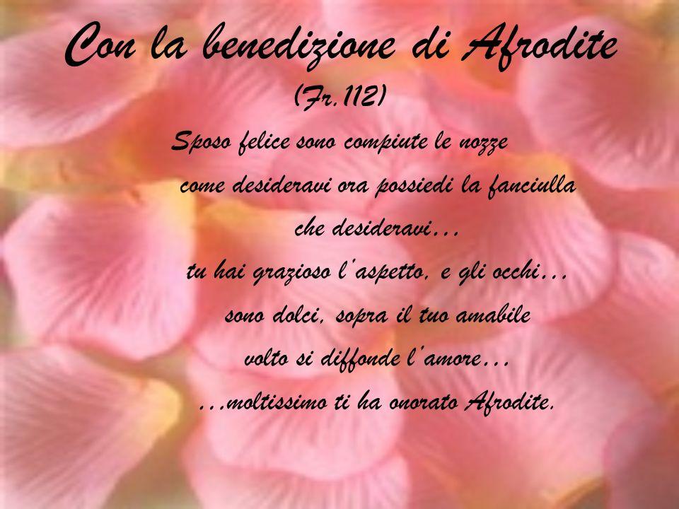 Con la benedizione di Afrodite (Fr.112)