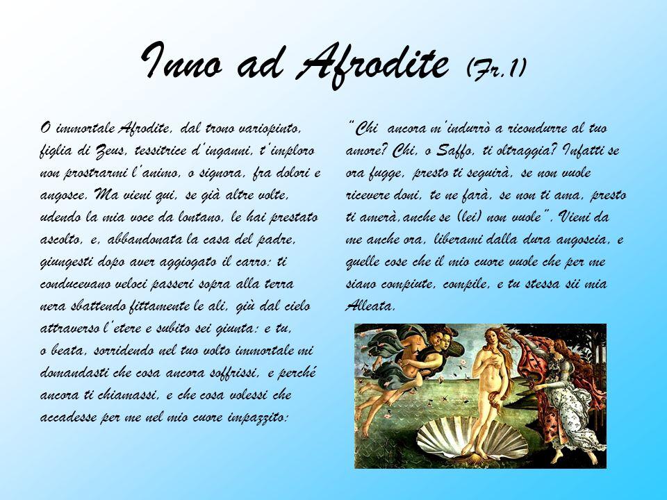 Inno ad Afrodite (Fr.1) O immortale Afrodite, dal trono variopinto,