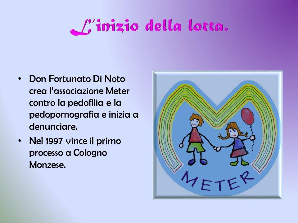 L'inizio della lotta. Don Fortunato Di Noto crea l'associazione Meter contro la pedofilia e la pedopornografia e inizia a denunciare.
