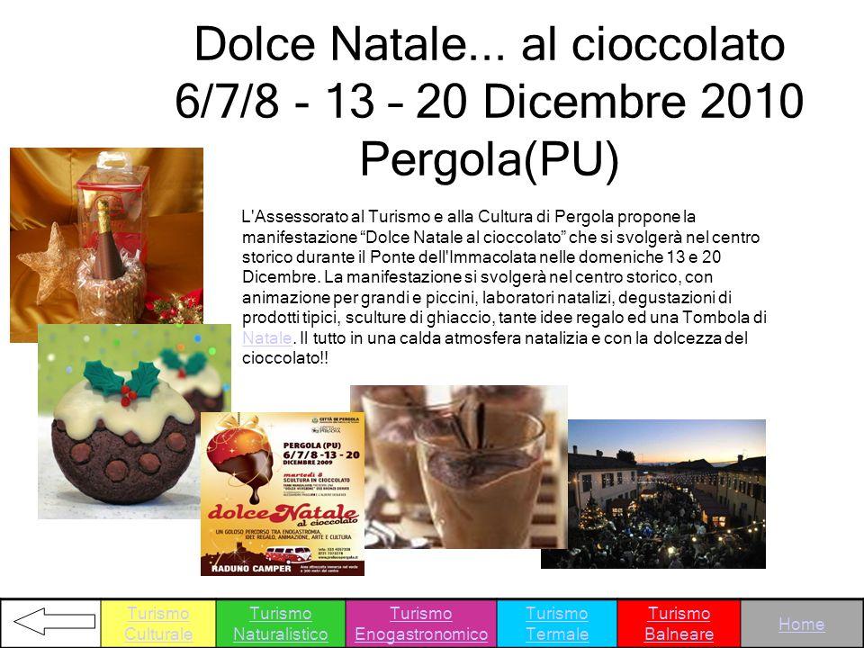 Dolce Natale... al cioccolato 6/7/8 - 13 – 20 Dicembre 2010 Pergola(PU)