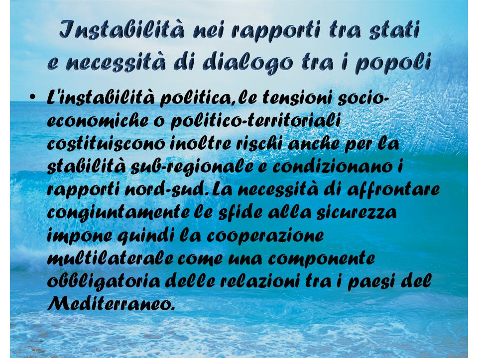 Instabilità nei rapporti tra stati e necessità di dialogo tra i popoli