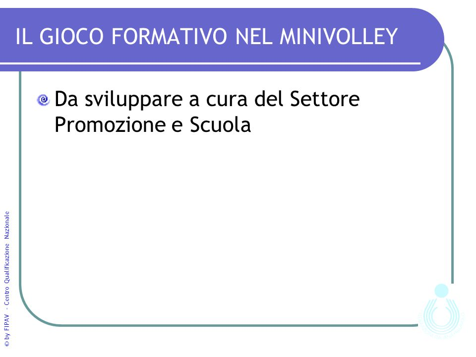 IL GIOCO FORMATIVO NEL MINIVOLLEY