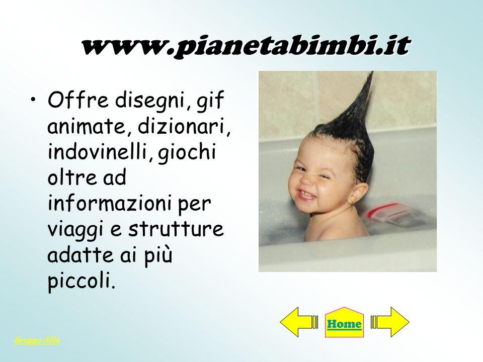 www.pianetabimbi.itOffre disegni, gif animate, dizionari, indovinelli, giochi oltre ad informazioni per viaggi e strutture adatte ai più piccoli.