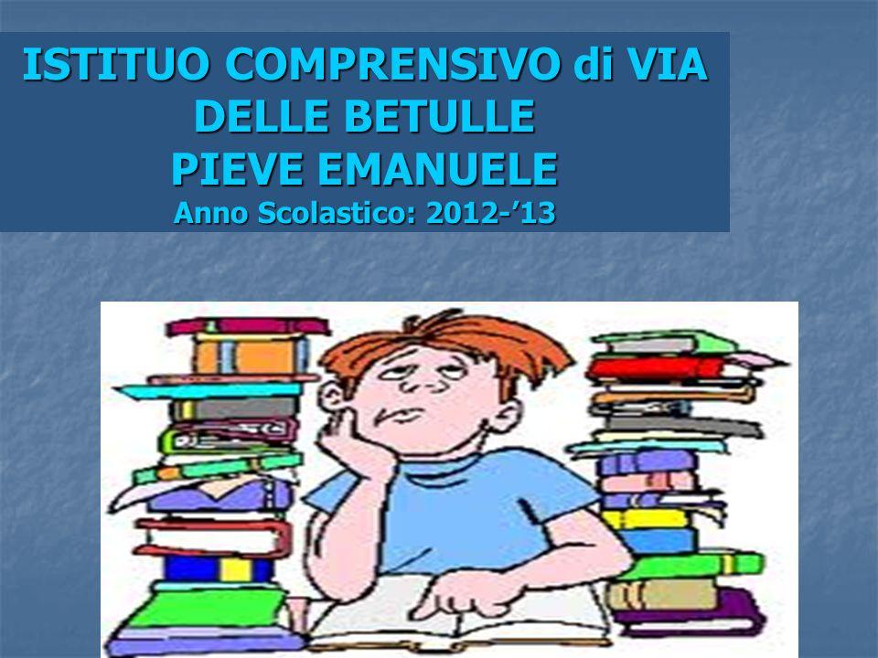 ISTITUO COMPRENSIVO di VIA DELLE BETULLE PIEVE EMANUELE Anno Scolastico: 2012-'13