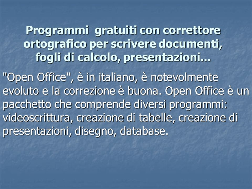 Programmi gratuiti con correttore ortografico per scrivere documenti, fogli di calcolo, presentazioni...