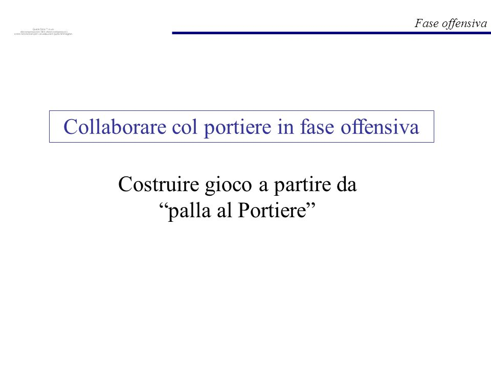 Collaborare col portiere in fase offensiva
