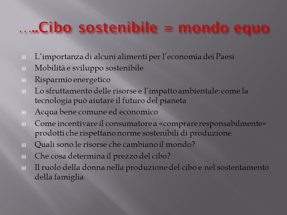 …..Cibo sostenibile = mondo equo